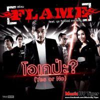 โอเคป่ะ (Yes or No) - FLAME (เฟลม) feat. นุช วิลาวัลย์ อาร์ สยาม.mp3
