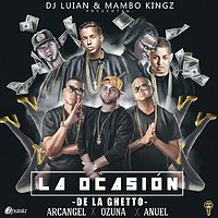 De La Ghetto Ft. Arcangel, Ozuna Y Anuel AA - La Ocasion (Prod. By DJ Luian y Mambo Kingz).mp3