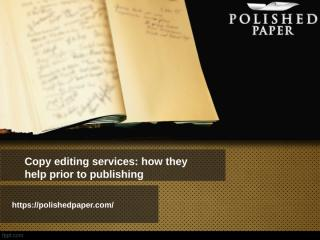 Copy editing services how they help prior to publishing.ppt