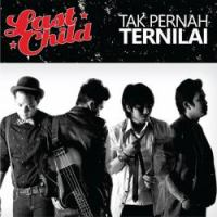 Last Child - Tak Pernah Ternilai.mp3