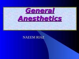 GENERAL ANAESTHETICS BATCH 2.ppt
