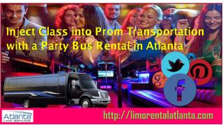 Inject Class into Prom Transportation with a Party Bus Rental in Atlanta.pdf