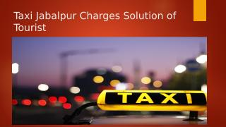 Taxi Jabalpur Charges Solution of Tourist2.pptx