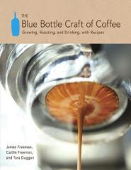 The Blue Bottle Craft of Coffee - James Freeman.pdf