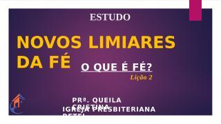 Novos Limiares da Fé-Lição-2.pptx