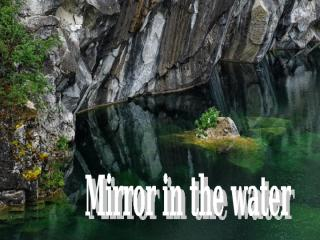 Mirror_in_the_Water1.pps