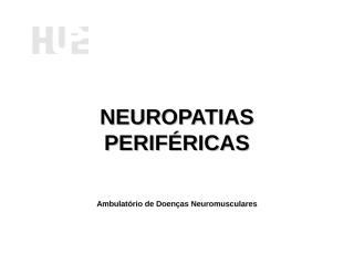 Aula de Neuropatias Periféricas - HUPE 2013 Robson2.ppt