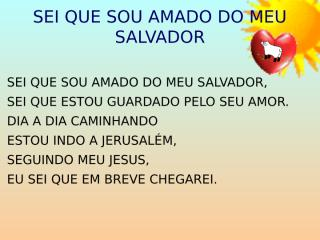 Sei que sou amado do meu Salvador.ppt