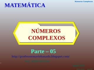 no complexos - apresentação- parte 5 - agosto -2010 - mário hanada.pps